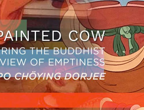 "Lecture: Khenpo Chöying Dorjee on Emptiness: ""How to Milk a Painted Cow"""
