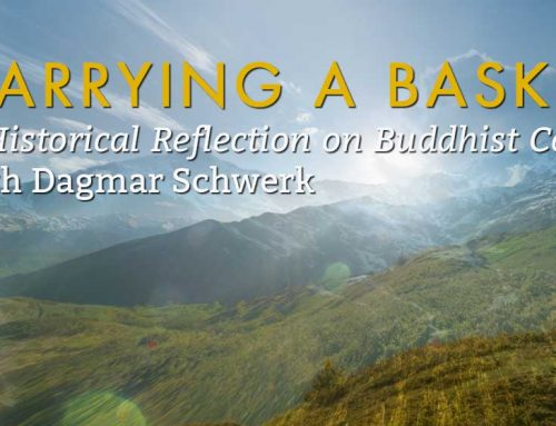"Lecture: ""Carrying a Basket of Gold,"" A Historical Reflection on Buddhist Concepts and Ethics in Bhutan with Dagmar Schwerk"