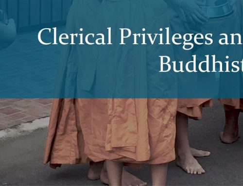 Clerical Privileges and the Jurisdiction of the Buddhist Clergy: Do They Exist?